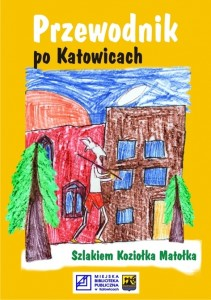 Przewodnik po Katowicach szlakiem Koziołka Matołka